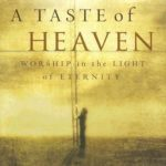 [PDF] [EPUB] A Taste of Heaven: Worship in the Light of Eternity Download