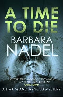 [PDF] [EPUB] A Time to Die (Hakim and Arnold, #7) Download by Barbara Nadel