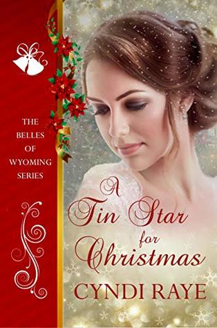[PDF] [EPUB] A Tin Star for Christmas (The Belles of Wyoming #3) Download by Cyndi Raye