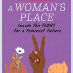 [PDF] [EPUB] A Woman's Place: Inside the Fight for a Feminist Future Download
