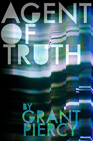 [PDF] [EPUB] Agent of Truth (The Erased Book 2) Download by Grant Piercy