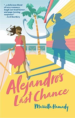 [PDF] [EPUB] Alejandro's Last Chance: a novel Download by Marietta Hamady