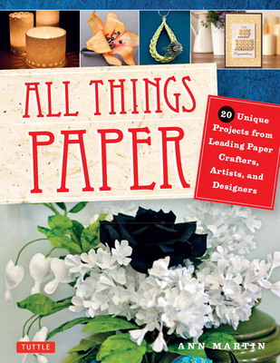 [PDF] [EPUB] All Things Paper: 20 Unique Projects from Leading Paper Crafters, Artists, and Designers Download by Ann   Martin