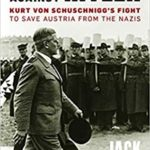 [PDF] [EPUB] Alone Against Hitler: Kurt Von Schuschnigg's Fight to Save Austria from the Nazis Download