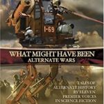[PDF] [EPUB] Alternate Wars (What Might Have Been, #3) Download