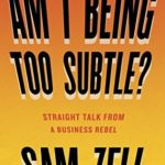 [PDF] [EPUB] Am I Being Too Subtle?: Straight Talk From a Business Rebel Download