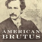 [PDF] [EPUB] American Brutus: John Wilkes Booth and the Lincoln Conspiracies Download