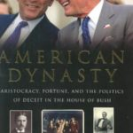 [PDF] [EPUB] American Dynasty: Aristocracy, Fortune and the Politics of Deceit in the House of Bush Download