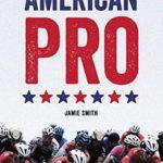 [PDF] [EPUB] American Pro: The True Story of Bike Racing in America Download