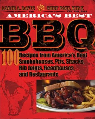 [PDF] [EPUB] America's Best BBQ: 100 Recipes from America's Best Smokehouses, Pits, Shacks, Rib Joints, Roadhouses, and Restaurants Download by Ardie A. Davis