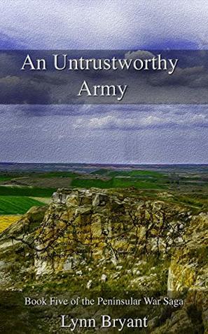 [PDF] [EPUB] An Untrustworthy Army: A novel of the Salamanca campaign of 1812 (The Peninsular War Saga Book 5) Download by Lynn Bryant