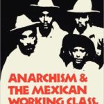 [PDF] [EPUB] Anarchism and The Mexican Working Class, 1860-1931 Download