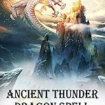 [PDF] [EPUB] Ancient Thunder Dragon Spell: volume 2 Download