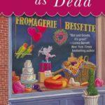[PDF] [EPUB] As Gouda as Dead (A Cheese Shop Mystery, #6) Download