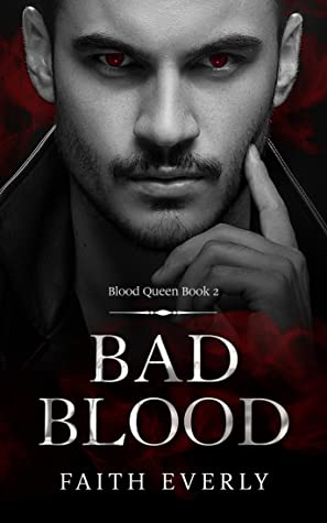 [PDF] [EPUB] Bad Blood: A Reverse Harem Paranormal Tale (Blood Queen Book 2) Download by Faith Everly