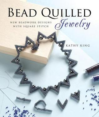 [PDF] [EPUB] Bead Quilled Jewelry: New Beadwork Designs with Square Stitch Download by Kathy King