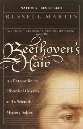 [PDF] [EPUB] Beethoven's Hair: An Extraordinary Historical Odyssey and a Scientific Mystery Solved Download by Russell Martin