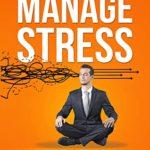 [PDF] [EPUB] Best Ways to Manage Stress : 30 Easy ways to Beat stress Download