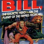 [PDF] [EPUB] Bill, the Galactic Hero on the Planet of the Hippies from Hell (Bill, #6) Download