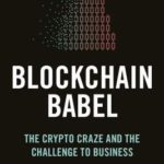 [PDF] [EPUB] Blockchain Babel: The Crypto Craze and the Challenge to Business Download