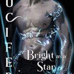 [PDF] [EPUB] Bright as a Star: Lucifer (Children of the Elder Gods #1) Download