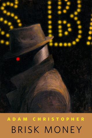 [PDF] [EPUB] Brisk Money (Ray Electromatic Mysteries, #0.5) Download by Adam Christopher