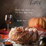 [PDF] [EPUB] Bundt Cake Love: Bundt Cake Recipes for The Busy Home Baker Download
