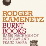 [PDF] [EPUB] Burnt Books: Rabbi Nachman of Bratslav and Franz Kafka Download