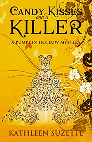 [PDF] [EPUB] Candy Kisses and a Killer: A Pumpkin Hollow Mystery, book 8 Download by Kathleen Suzette