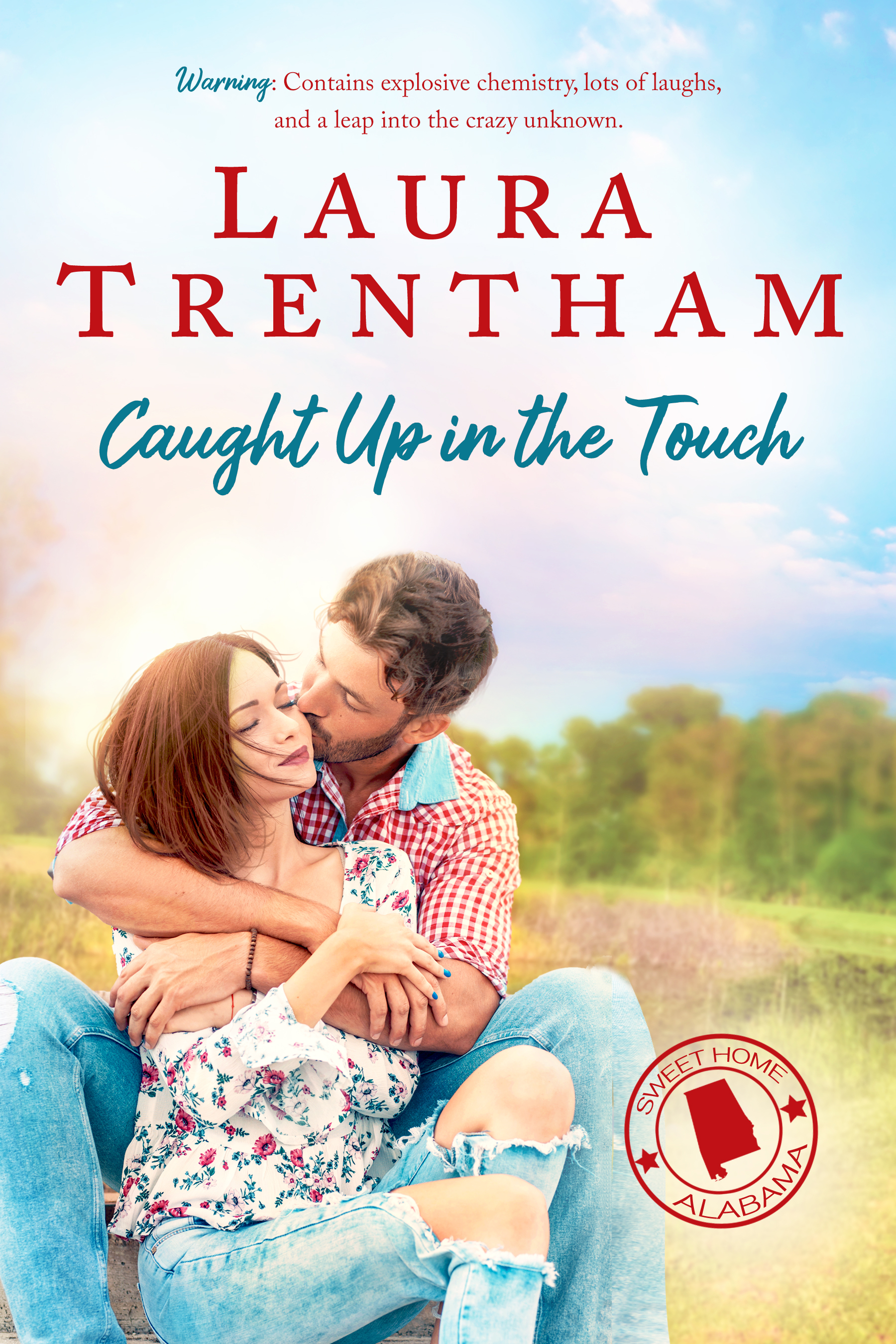 [PDF] [EPUB] Caught Up in the Touch (Sweet Home Alabama, #2) Download by Laura Trentham