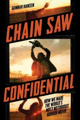 [PDF] [EPUB] Chain Saw Confidential: How We Made the World's Most Notorious Horror Movie Download by Gunnar Hansen