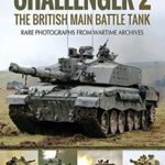 [PDF] [EPUB] Challenger 2: The British Main Battle Tank (Images of War) Download