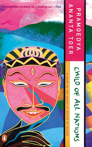 [PDF] [EPUB] Child of All Nations (Buru Quartet, #2) Download by Pramoedya Ananta Toer