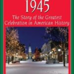 [PDF] [EPUB] Christmas 1945: The Greatest Celebration in American History Download