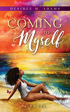 [PDF] [EPUB] Coming to Myself: A Novel Download by Desiree M. Adams