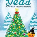[PDF] [EPUB] Confectionately Dead: A Pumpkin Hollow Mystery, book 6 Download