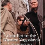 [PDF] [EPUB] Conflict in the Former Yugoslavia: An Encyclopedia Download