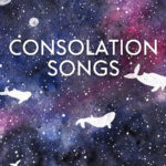 [PDF] [EPUB] Consolation Songs: Optimistic Speculative Fiction For A Time of Pandemic Download