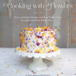 [PDF] [EPUB] Cooking with Flowers: Sweet and Savory Recipes with Rose Petals, Lilacs, Lavender, and Other Edible Flowers Download