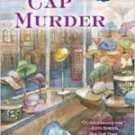[PDF] [EPUB] Copy Cap Murder (Hat Shop Mystery, #4) Download