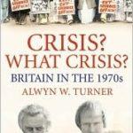 [PDF] [EPUB] Crisis? What Crisis?: Britain in the 1970s Download