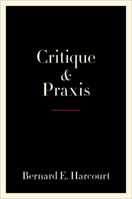 [PDF] [EPUB] Critique and Praxis Download by Bernard E Harcourt