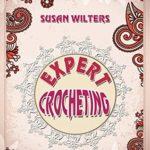 [PDF] [EPUB] Crocheting: Expert Crochet. Broomstick Lace, Tunisian Crochet , and Freeform Crochet Download