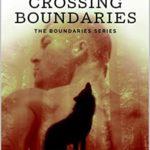 [PDF] [EPUB] Crossing Boundaries (The Boundaries Series Book 3) Download