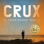 [PDF] [EPUB] Crux: A Cross-Border Memoir Download