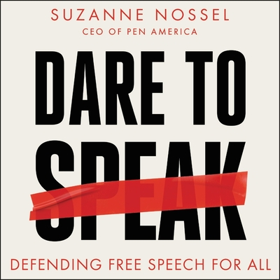[PDF] [EPUB] Dare to Speak: Defending Free Speech for All Download by Suzanne Nossel