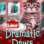 [PDF] [EPUB] Dramatic Paws (Kitten Witch Cozy Mystery Series Book 1) Download