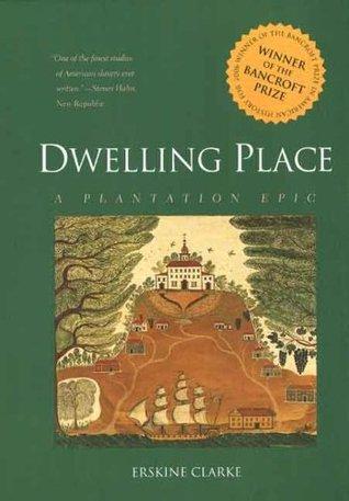 [PDF] [EPUB] Dwelling Place: A Plantation Epic Download by Erskine Clarke