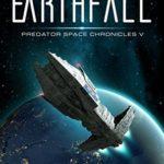 [PDF] [EPUB] Earthfall: Predator Space Chronicles V Download