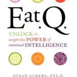 [PDF] [EPUB] Eat Q: Unlock the Weight-Loss Power of Emotional Intelligence Download